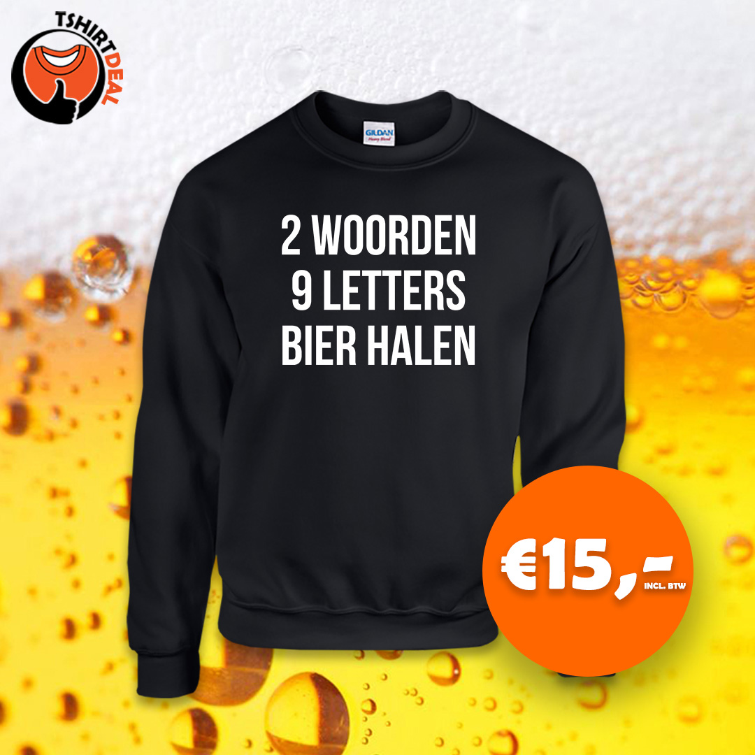 Zwarte sweater met opdruk '2 woorden, 9 letters, bier halen'