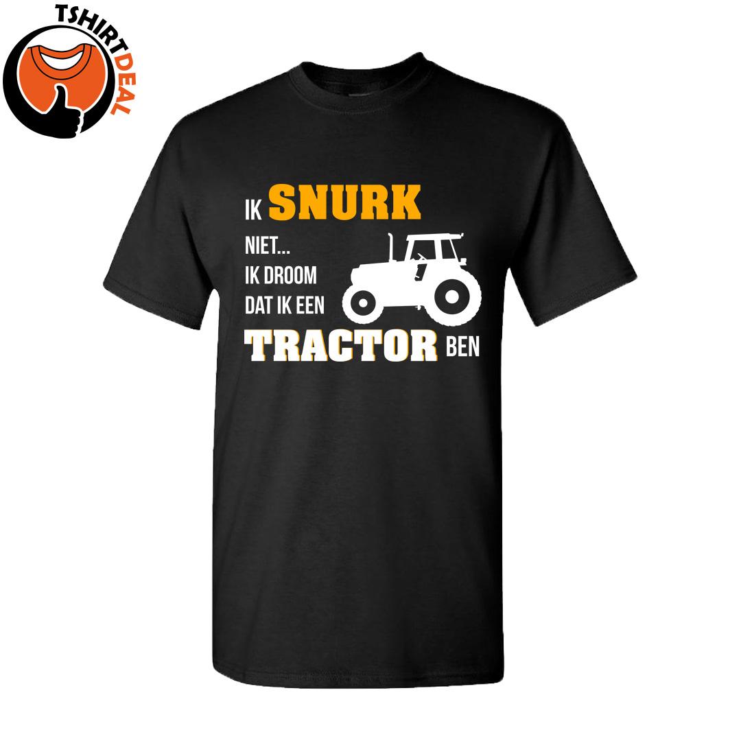 T-Shirt met opdruk 'Ik snurk niet, ik droom dat ik een tractor ben'